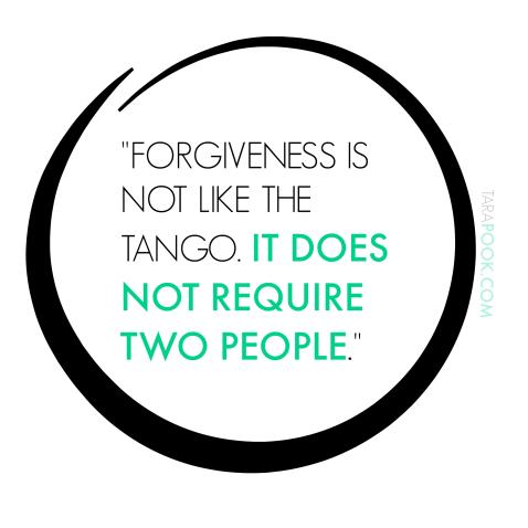 FORGIVENESS TANGO QUOTE