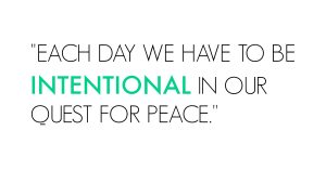 seek peace intentional quote